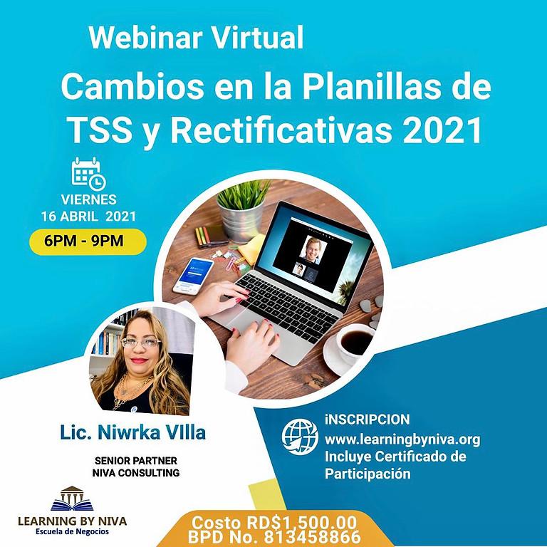 ABRIL 2021-WEBINAR-CAMBIOS EN LAS PLANILLAS DE TSS Y RECTIFICATIVAS PARA 2021