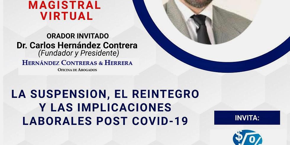 LA SUSPENSIÓN, EL REINTEGRO Y LAS IMPLICACIONES LABORALES POST COVID-19