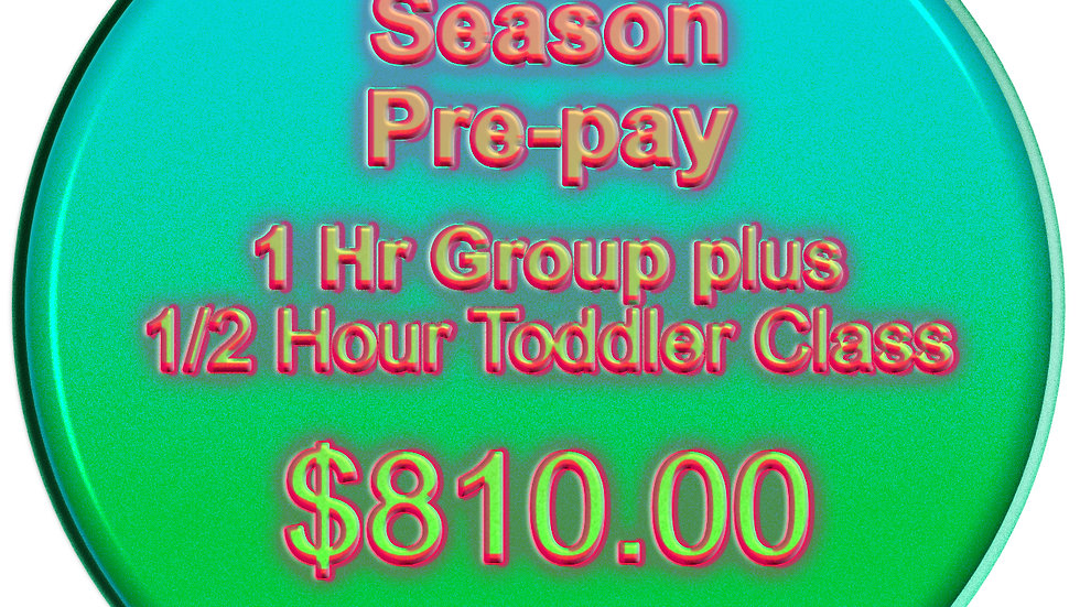Season Pre-Pay 1 Hour Group + 1/2 Toddler Class