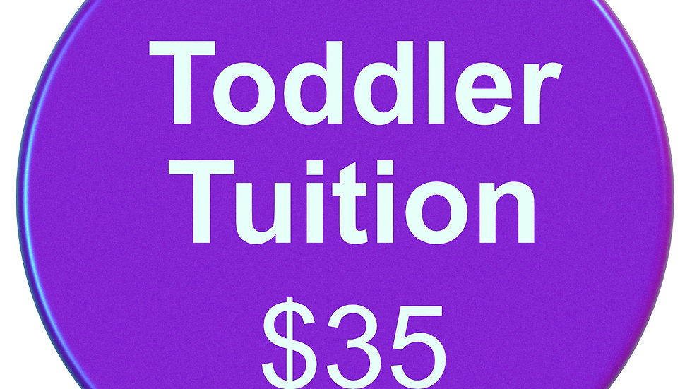 TODDLER CLASS MONTHLY TUITION