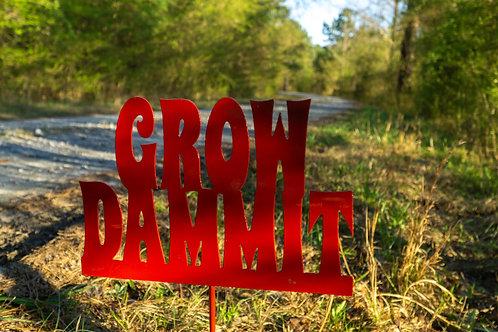 """Grow Dammit"" Yard Sign"