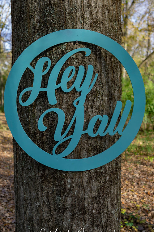 Steel Hey Y'all Sign