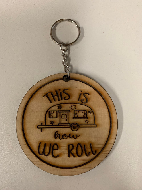 """""""This is how we roll""""  Keychain"""