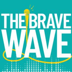 THE BRAVE WAVE Podcast