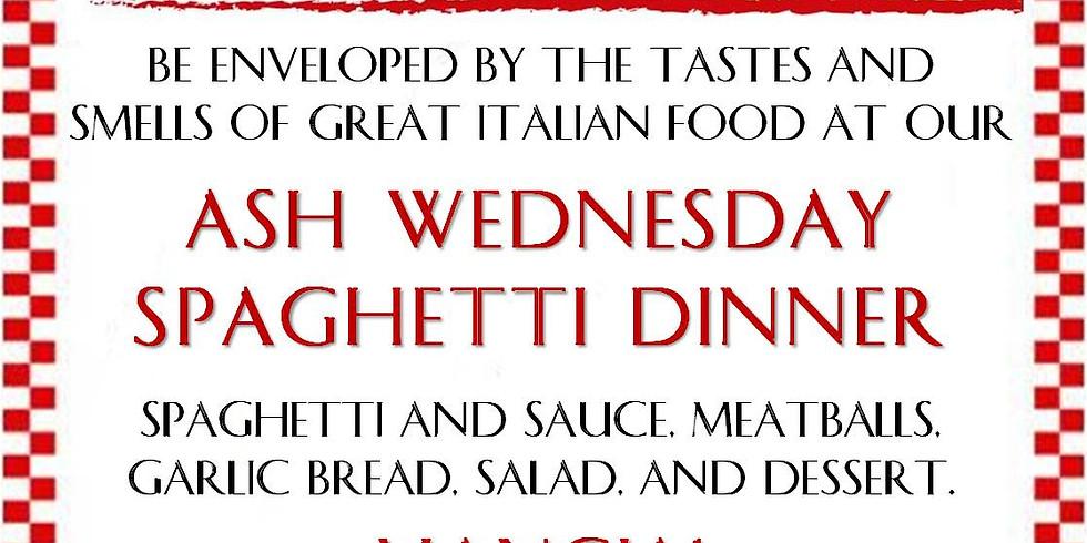 ASH WEDNESDAY SPAGHETTI DINNER