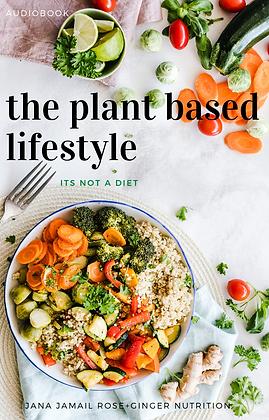 The Plant Based Lifestyle