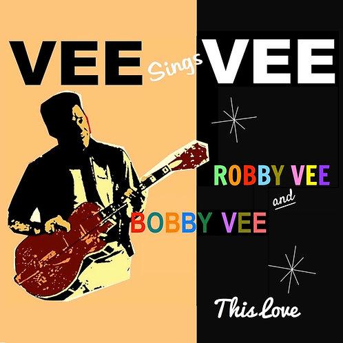 DIGITAL ONLY! Vee sings Vee, Robby & Bobby Vee-SINGLE: This Love