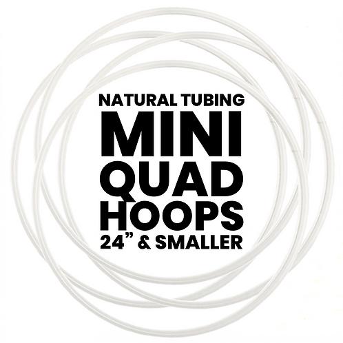 Custom Mini Quad Hoops with Natural Tubing