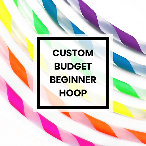 Custom Budget Beginner Hoop