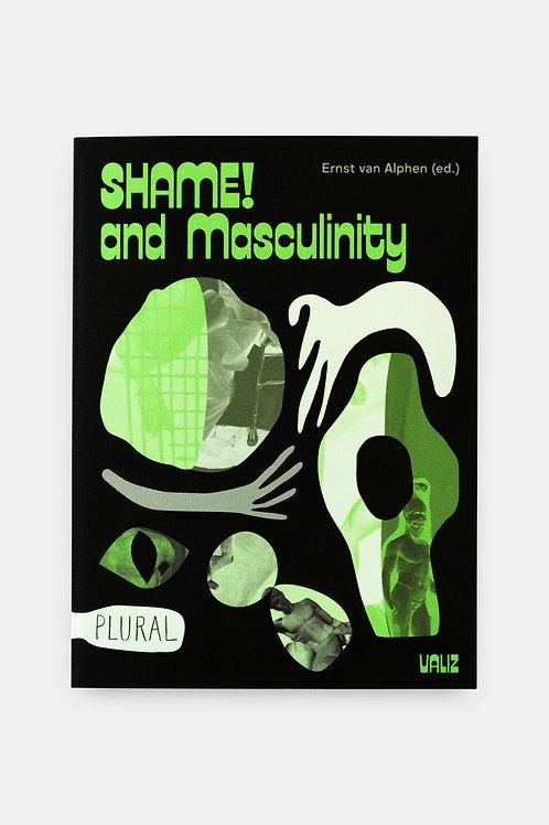 Shame! and Masculinity - Ed. Ernst van Alphen