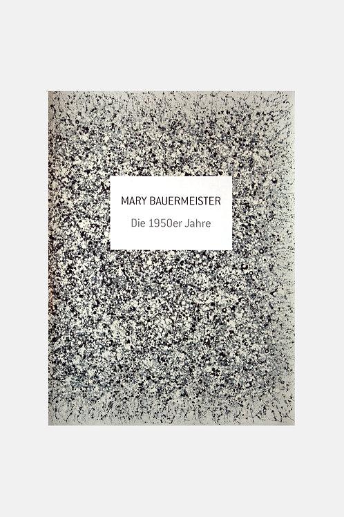 Mary Bauermeister - Die 1950er Jahre