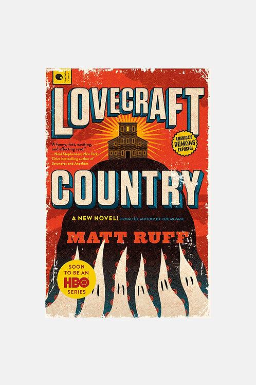 Matt Ruff - Lovecraft Country