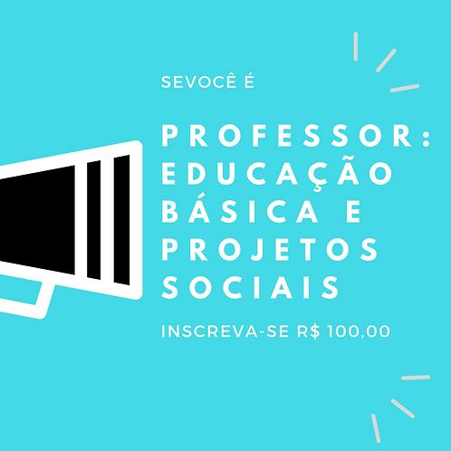 Professor da educação básica e projetos sociais