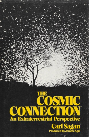 The Cosmic Connection by Carl Sagan