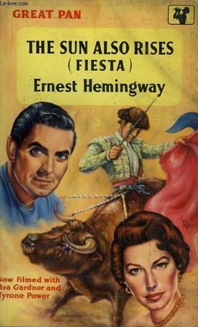 The Sun Also Rises by Ermest Hemingway