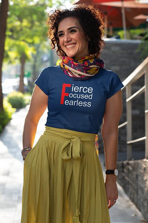 Fierce, Focused, Fearless Tshirt