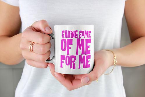 Saving Some of Me Coffee Mug