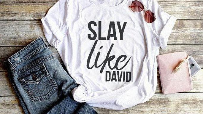 Slay like David