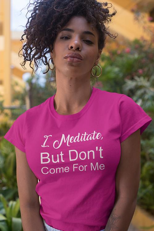 """""""I Meditate"""" Tee"""