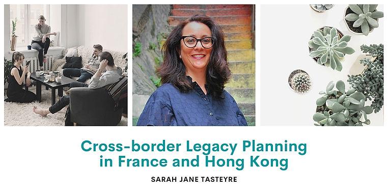 Cross-border Legacy Planning in France & Hong Kong