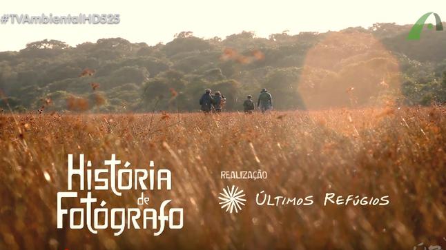 #1: História de Fotógrafo - Últimos Refúgios na TV Ambiental