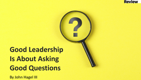 Good Leadership Is About Asking Good Questions