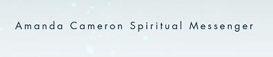 Amanda Cameron Spiritual Messanger