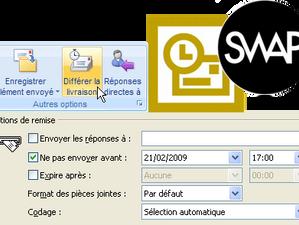 Différer l'envoi d'un message avec Outlook (toutes versions)