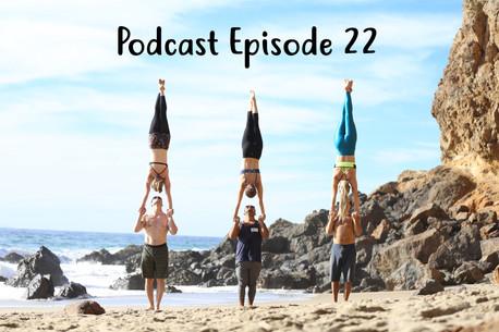 Podcast Episode 22 : Acro Yoga