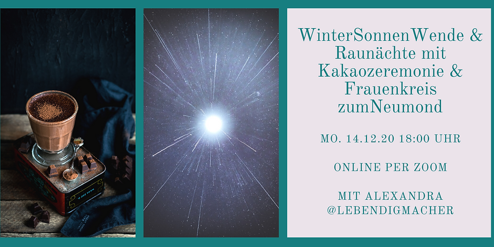 WinterSonnenWende & Raunächte mit Kakaozeremonie - ONLINE