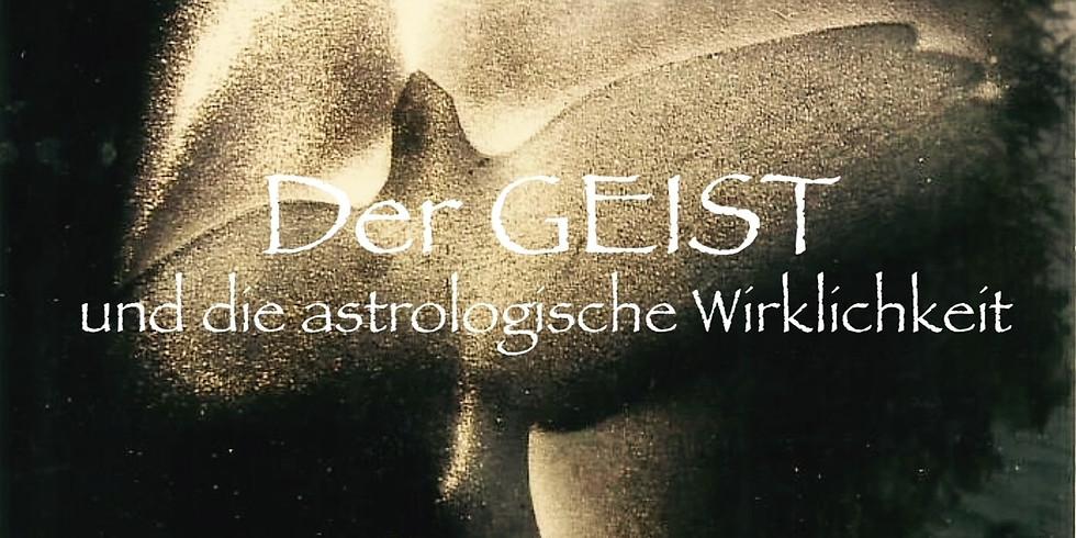 """"""" Der GEIST und die astrologische Wirklichkeit"""""""