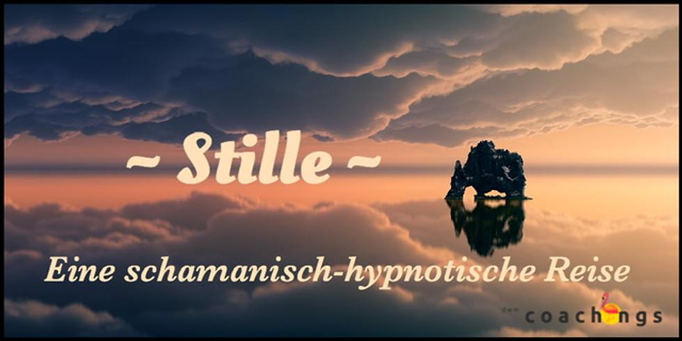 Stille - eine schamanisch-hypnotische Reise