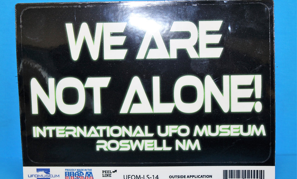 We Are Not Alone LARGE Sticker
