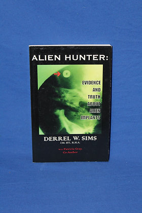 Alien Hunter: Evidence and Truth About Alien Implants