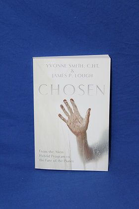 Chosen - From the Alien Hybrid Program to the Fate of the Planet
