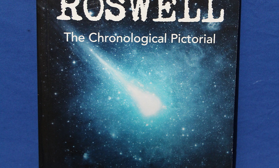 Roswell - The Chronological Pictorial