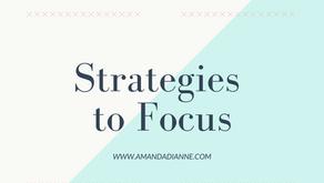 Strategies to Focus