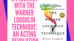 My Journey with The Warner Loughlin Technique: An Acting Revolution