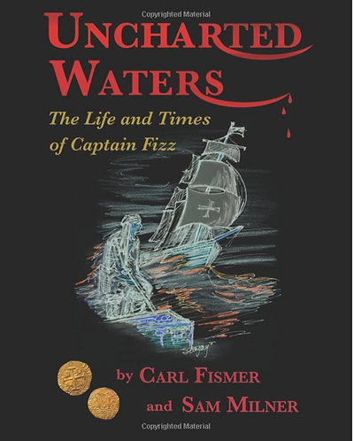 Uncharted Waters, The life and times of Captain Fizz