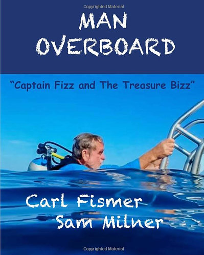 Man Overboard and The Treasure Bizz by Capt. Fizz