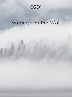0201 | Writing's on the Wall