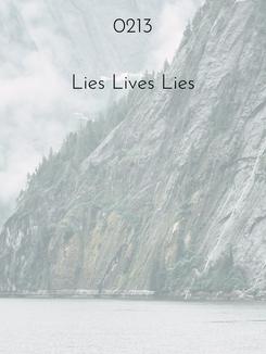 0213 | Lies Lives Lies