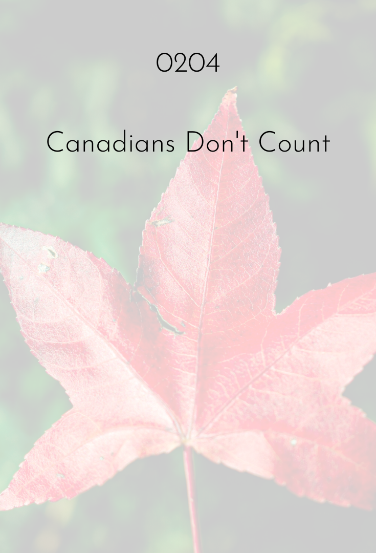 0204 | Canadians Don't Count