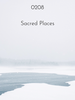 0208 | Sacred Places