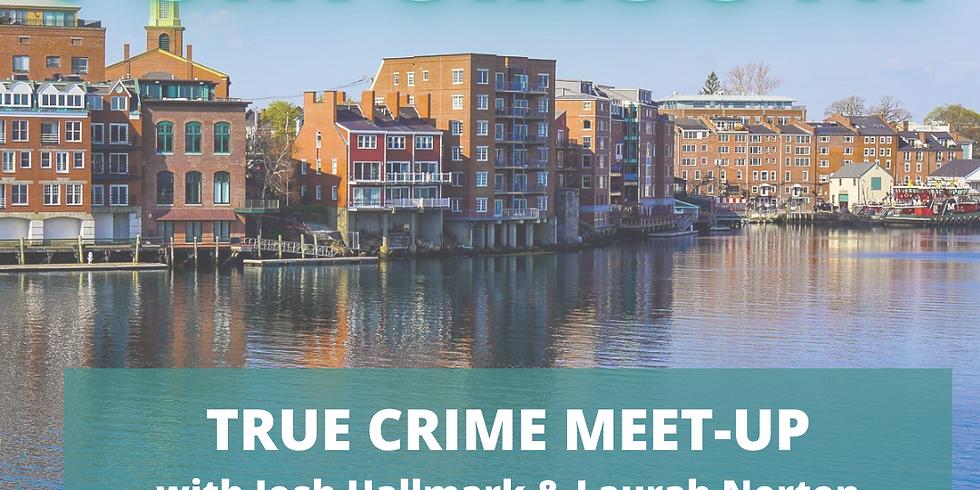 Portsmouth True Crime Meet-up w/ Josh (TCB) & Laurah (The Fall Line)