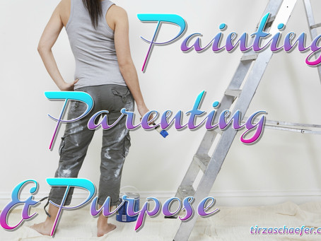 Painting, Parenting & Purpose