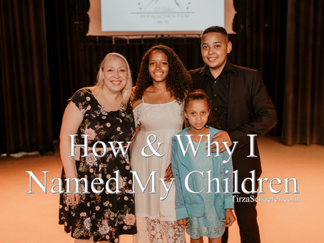 How & Why I Named My Children