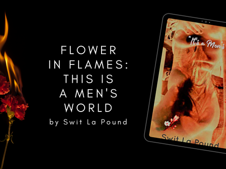 The Flower in Flames Is Burning Bright!
