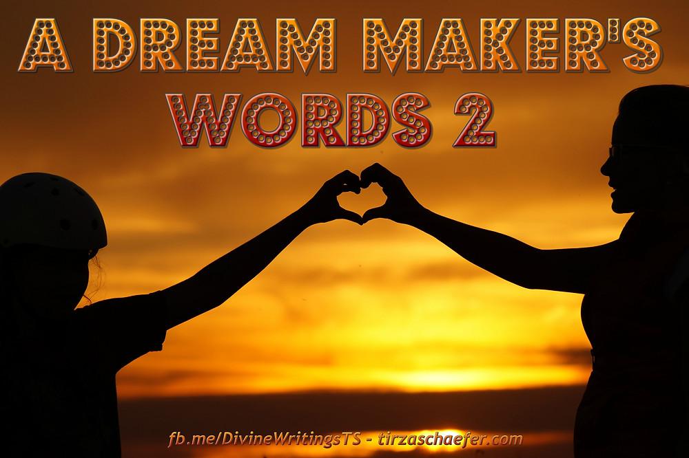 A Dream Maker's Words Part 2