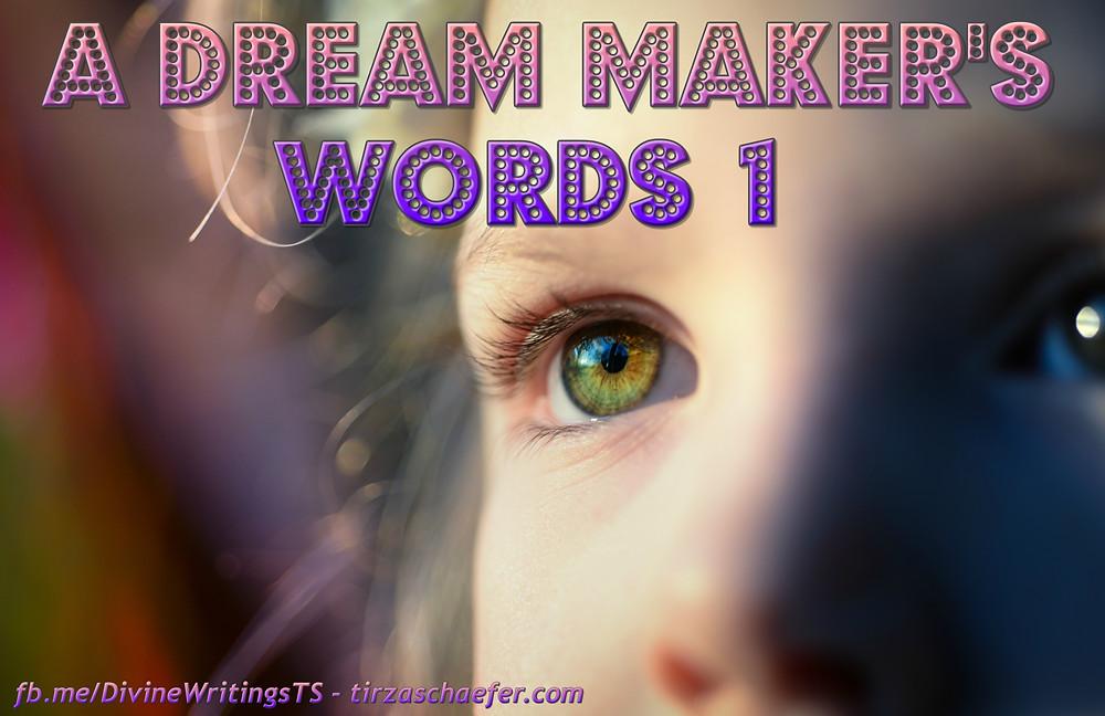 A Dream Maker's Words Part 1